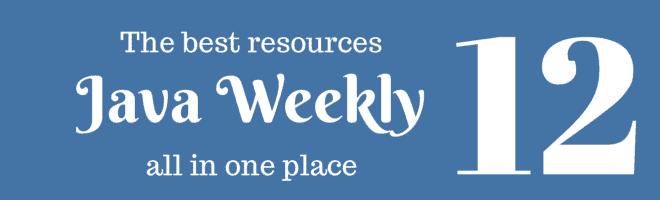 Java Weekly 12