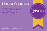 JPA 2.1 – 12 features every developer should know