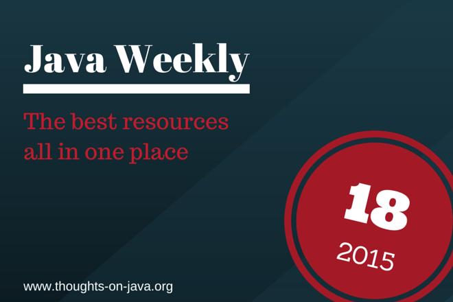 Java Weekly 18-15