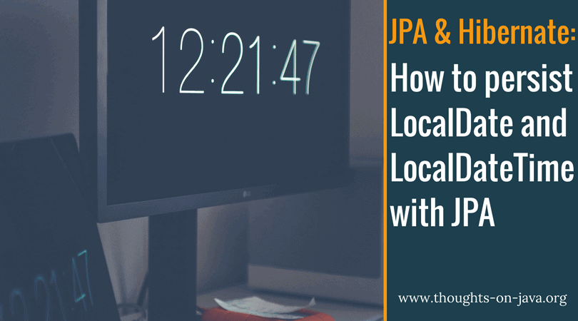 How to persist LocalDate and LocalDateTime with JPA