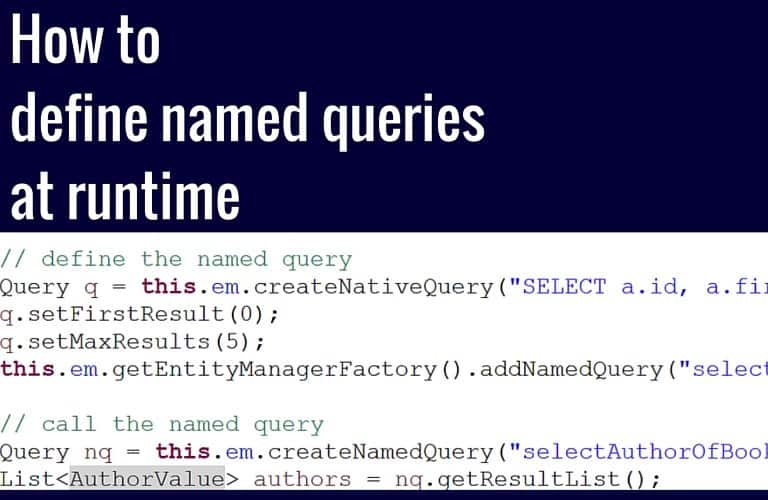 How to define named queries at runtime with JPA 2 1