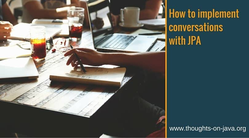 How to implement conversations with JPA