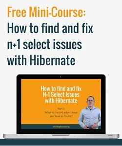 Free Mini-Course-How to find and fixn+1 select issues with Hibernate