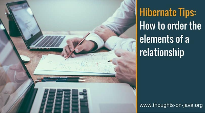 Hibernate Tips: How to order the elements of a relationship