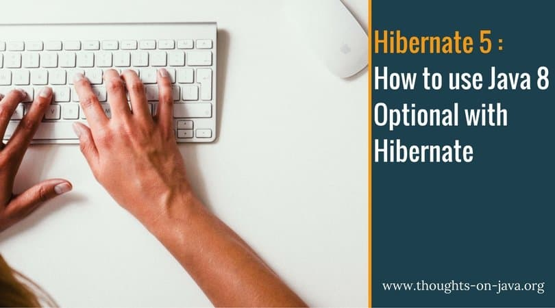 How to use Java 8 Optional with Hibernate