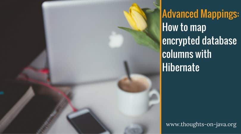 Advanced Mappings_ How to map encrypted database columns with Hibernate
