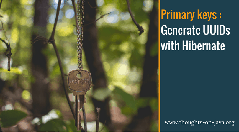 How to generate UUIDs as primary keys with Hibernate