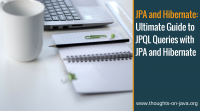 Ultimate Guide to JPQL Queries with JPA and Hibernate