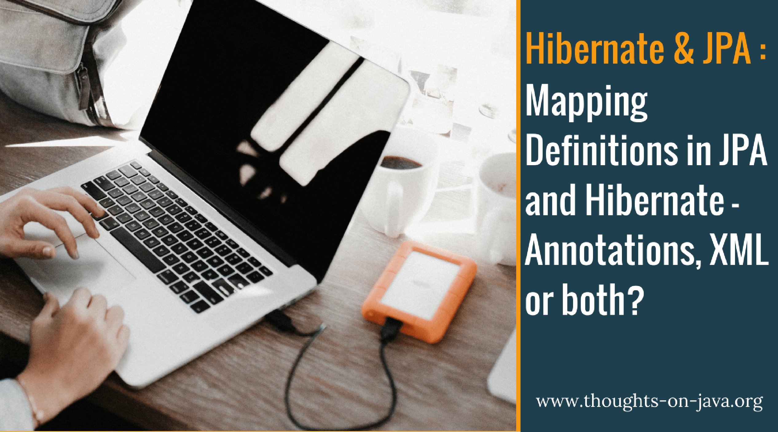 Mapping Definitions in JPA and Hibernate - Annotations, XML