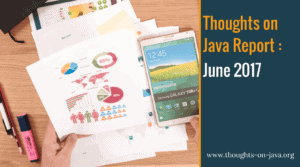 Thoughts On Java Report June 2017