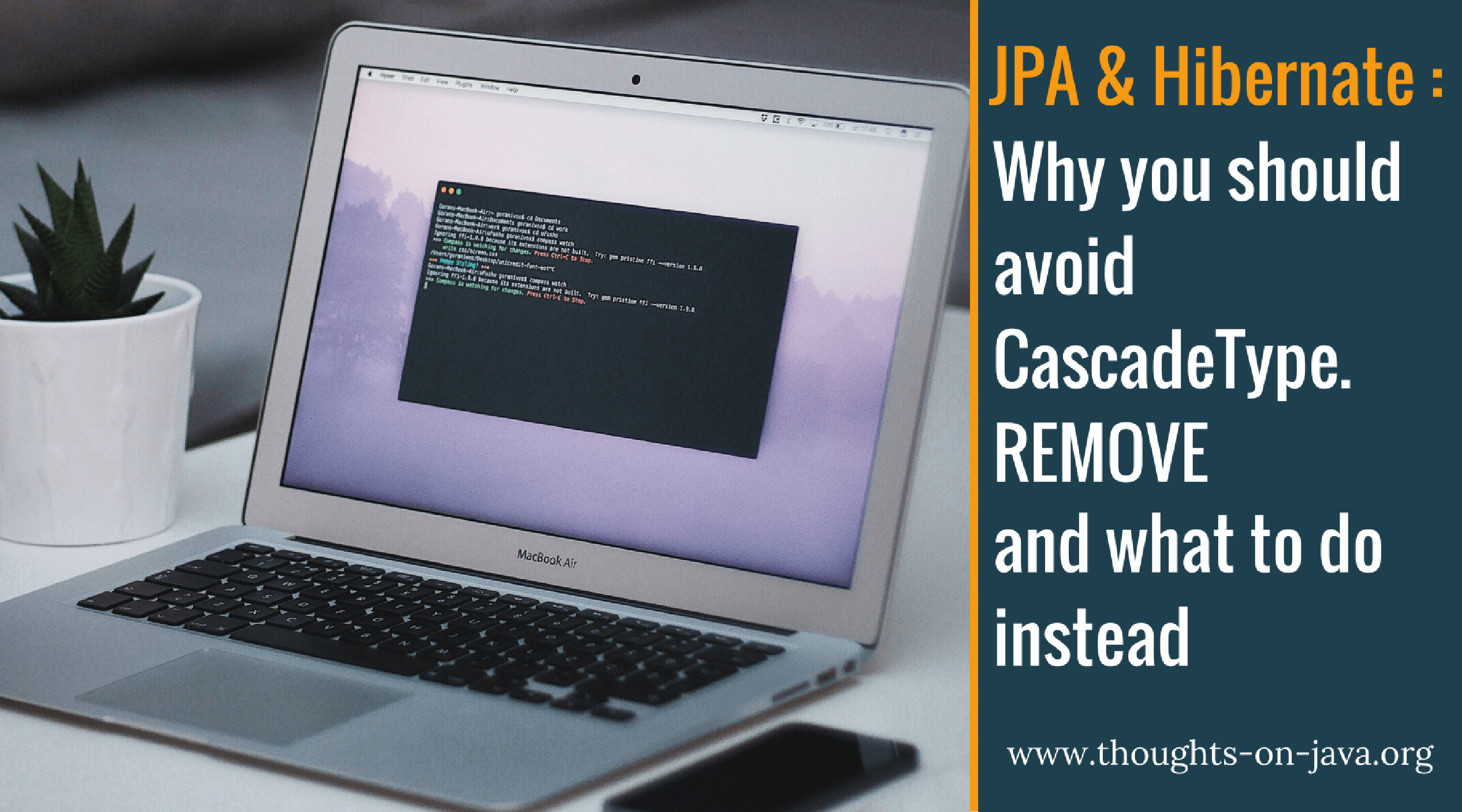Why you should avoid CascadeType REMOVE for to-many