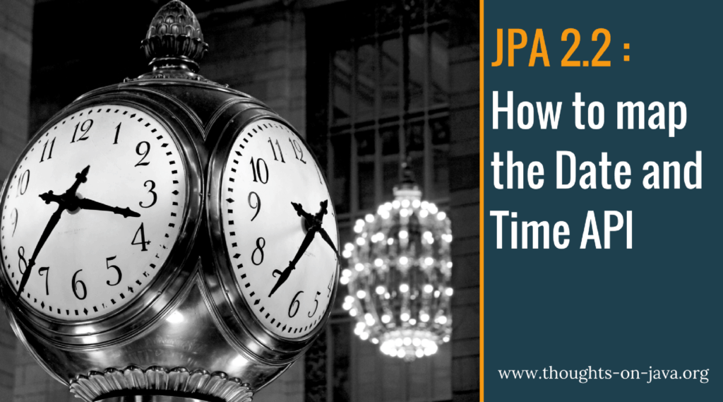 How To Map The Date And Time API with JPA 2.2