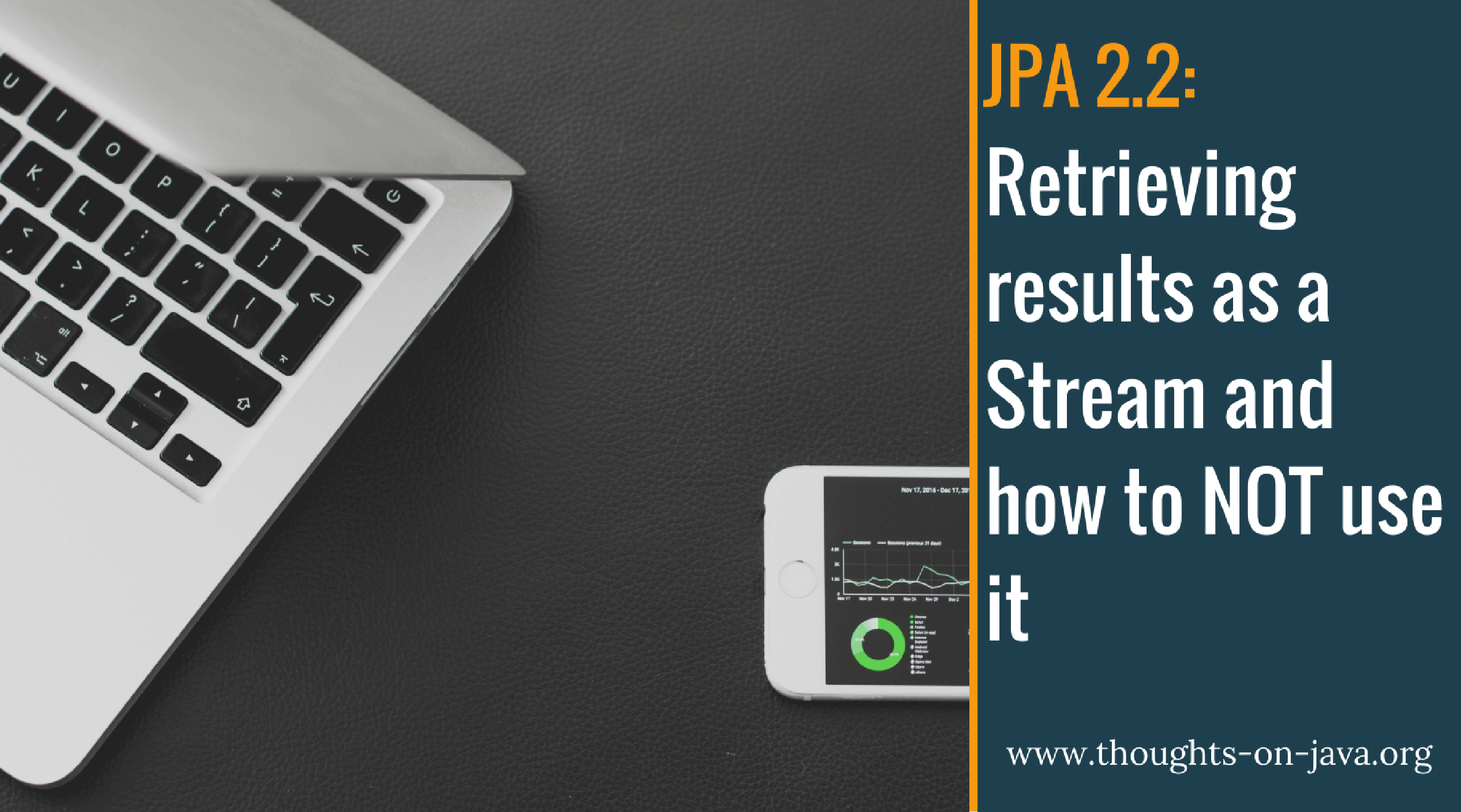 JPA 2.2's new stream() method and how you should NOT use it
