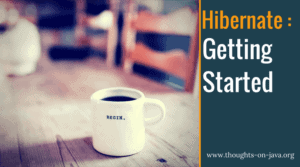 Getting Started With Hibernate