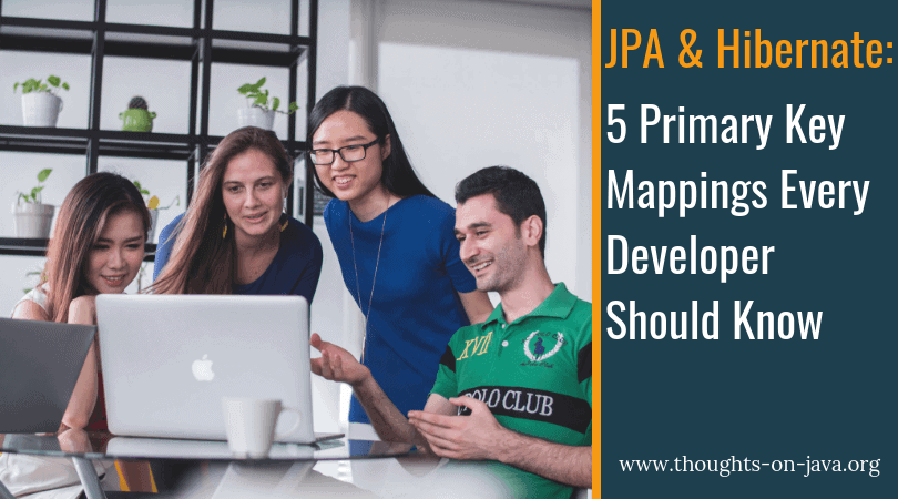 5 Primary Key Mappings for JPA and Hibernate Every Developer Should Know