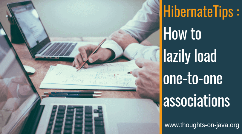 Hibernate Tip: How to lazily load one-to-one associations