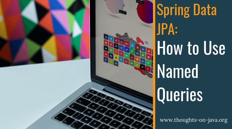 How to Use Named Queries with Spring Data JPA