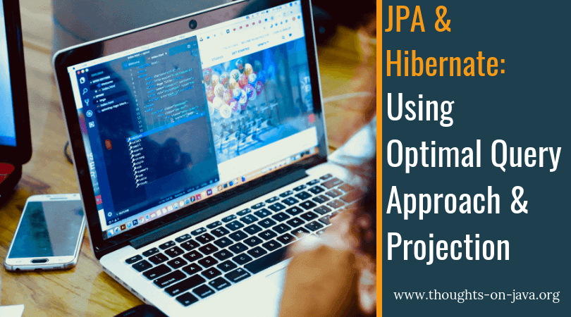 Using the Optimal Query Approach and Projection for JPA and